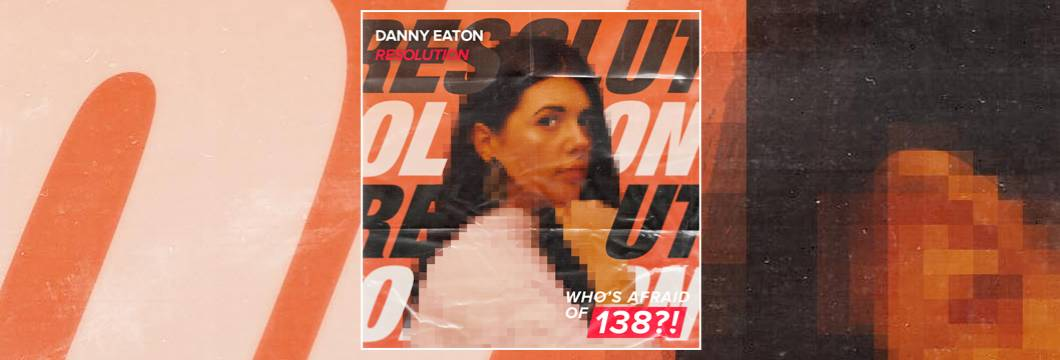 OUT NOW on WAO138?!: Danny Eaton – Resolution