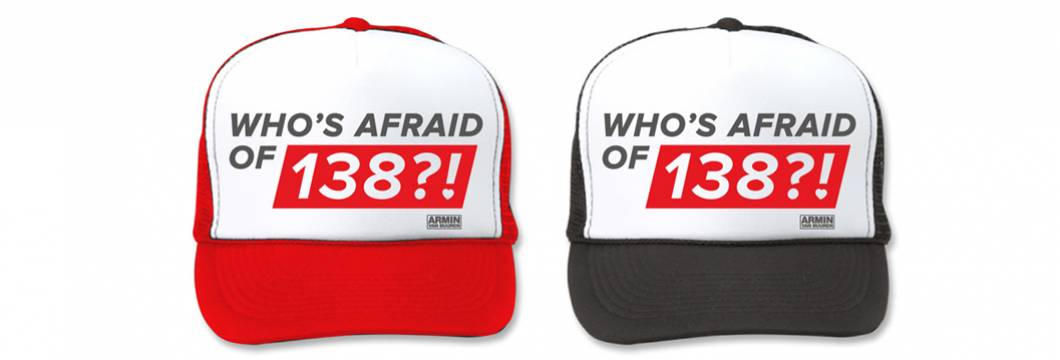 Wear that ASOT600 & Who's Afraid of 138?! cap!
