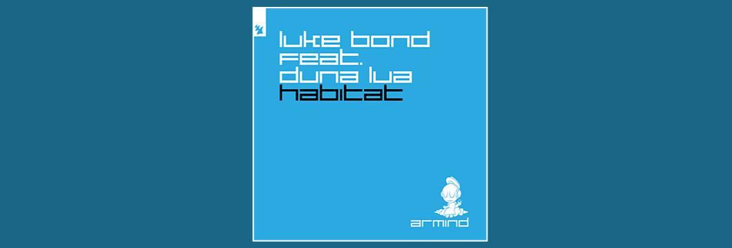 Out Now On ARMIND: Luke Bond feat. Duna Lua – Habitat
