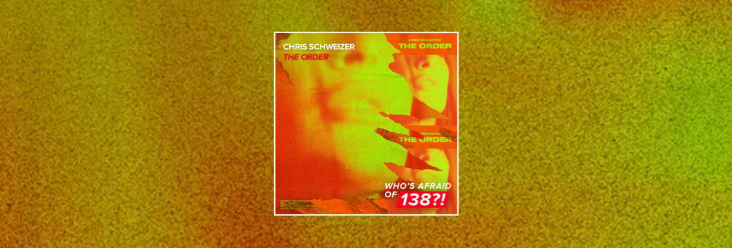 OUT NOW on WAO138?!: Chris Schweizer – The Order