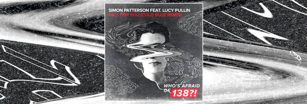 OUT NOW on WAO138?!: Simon Patterson feat. Lucy Pullin – Fall For You (Cold Blue Remix)