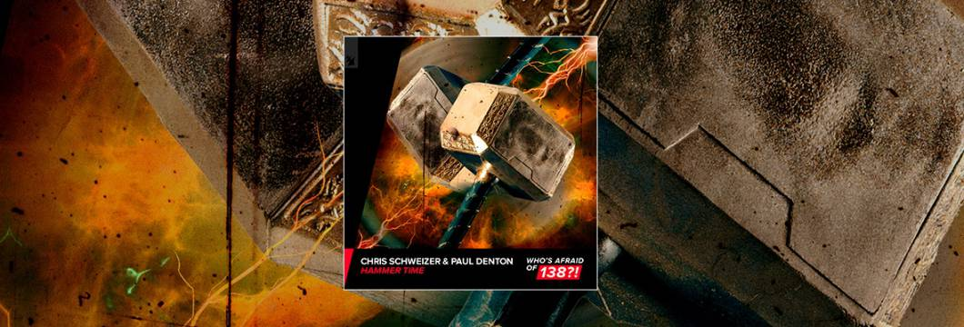 Out Now On WHO'S AFRAID OF 138?!: Chris Schweizer & Paul Denton – Hammer Time