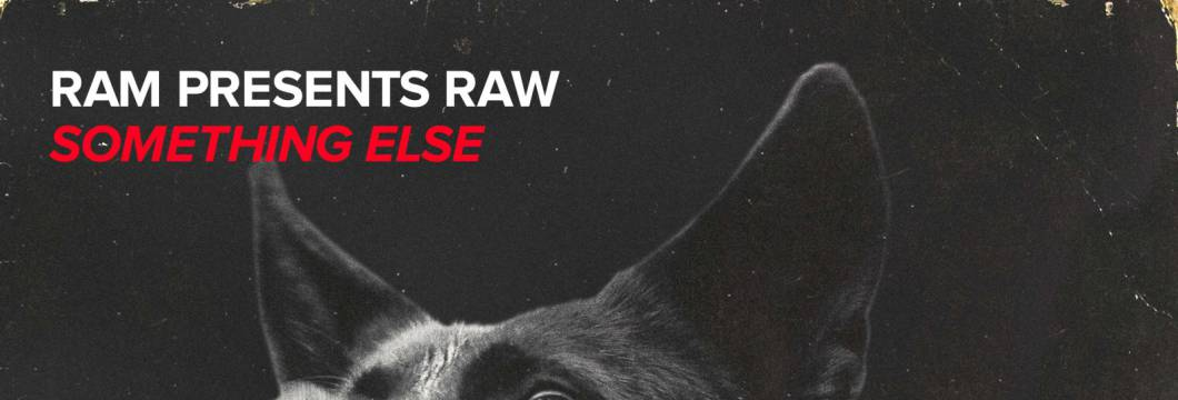 OUT NOW on WAO138?!: RAM presents RAW – Something Else