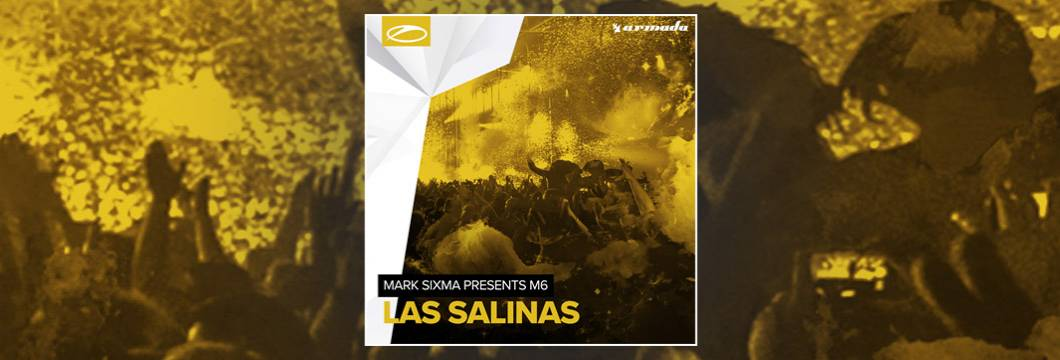 OUT NOW on ASOT: Mark Sixma presents M6 – Las Salinas
