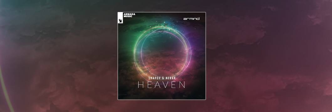 Out Now On ARMIND: Shapov & Nerak – Heaven