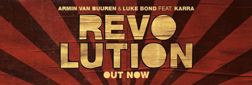 OUT NOW on ARMIND: Armin van Buuren & Luke Bond feat. Karra – Revolution