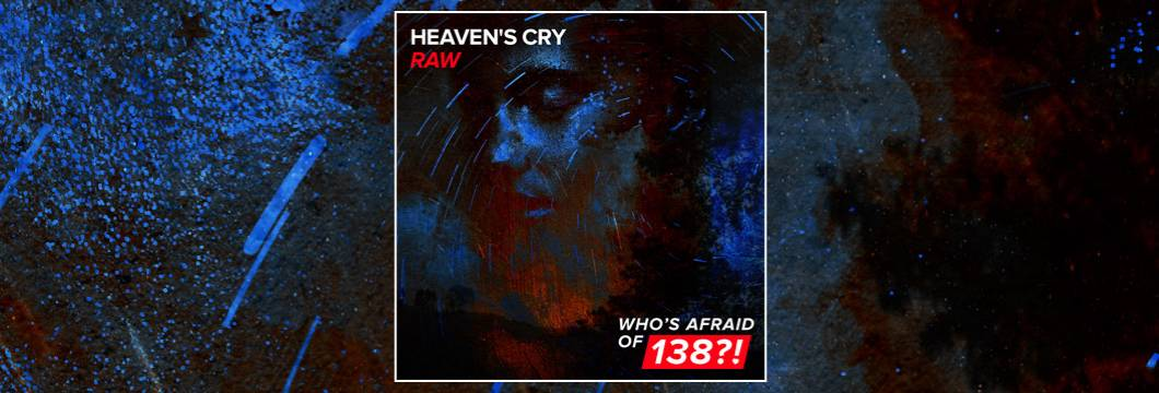 OUT NOW on WAO138?!: Heaven's Cry – Raw