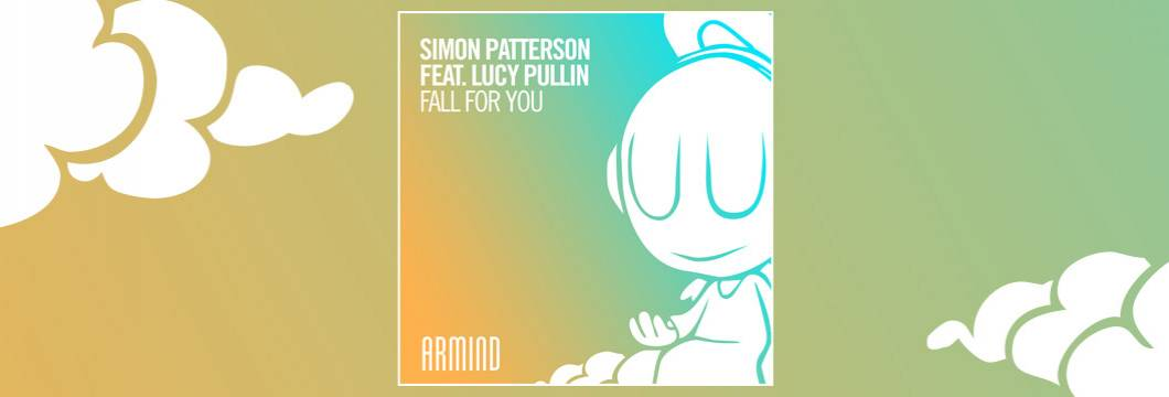 OUT NOW on ARMIND:Simon Patterson feat. Lucy Pullin – Fall For You
