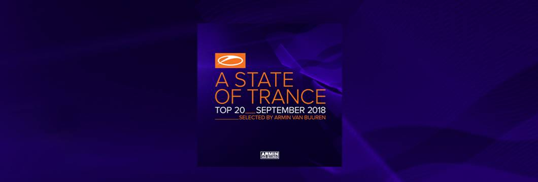 OUT NOW: A State Of Trance Top 20 – September 2018 (Selected by Armin van Buuren)