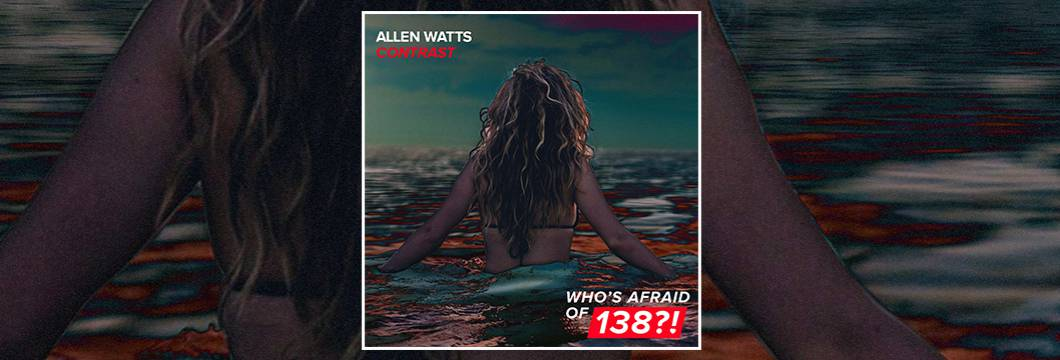 OUT NOW on WAO138?!: Allen Watts – Contrast