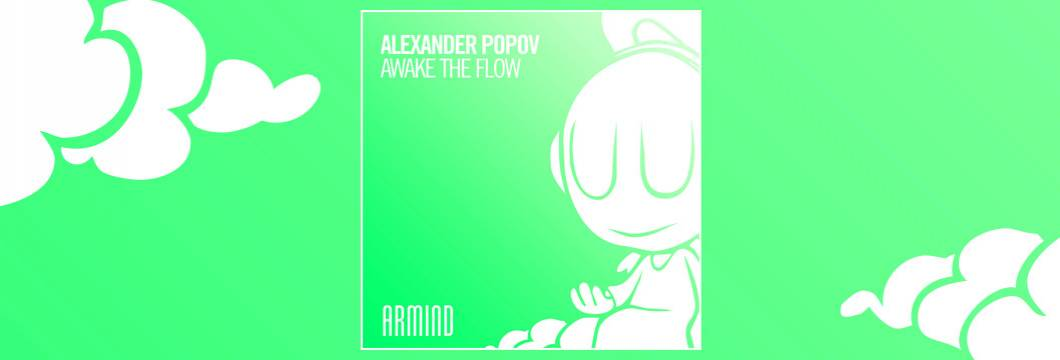 OUT NOW on ARMIND: Alexander Popov – Awake The Flow