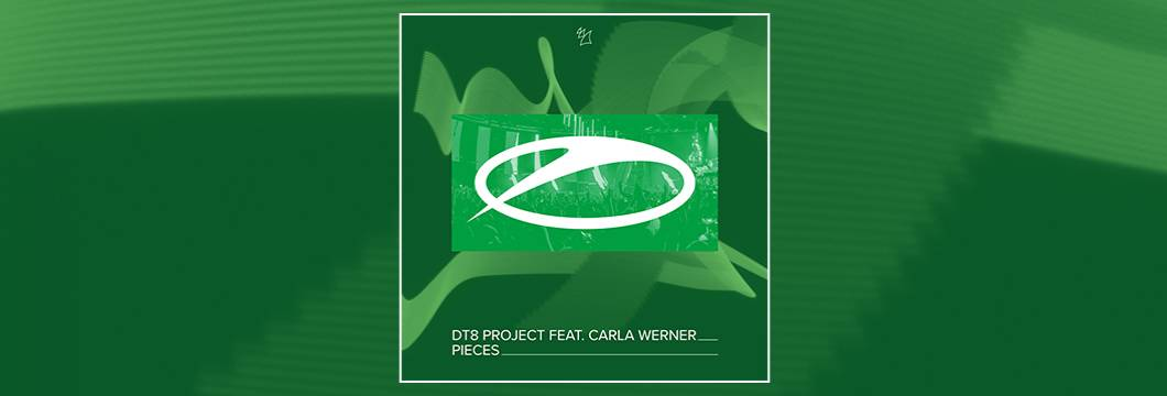 OUT NOW on ASOT: DT8 Project feat. Carla Werner – Pieces