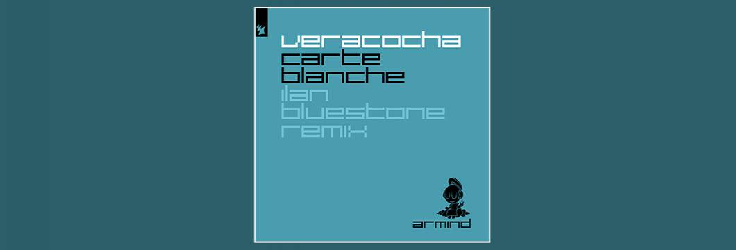 Out Now On ARMIND: Veracocha – Carte Blanche (Ilan Bluestone Remix)