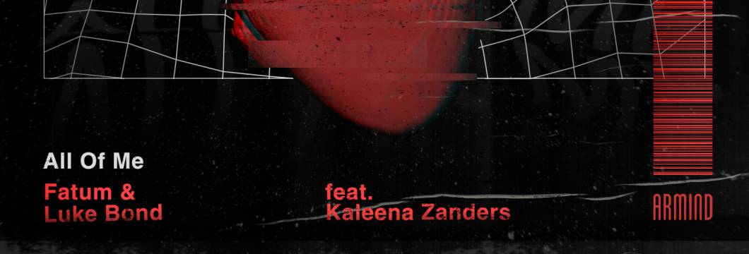 Out Now On ARMIND: Fatum & Luke Bond feat. Kaleena Zanders – All Of Me