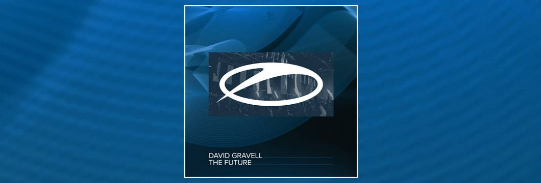 OUT NOW on ASOT: David Gravell – The Future