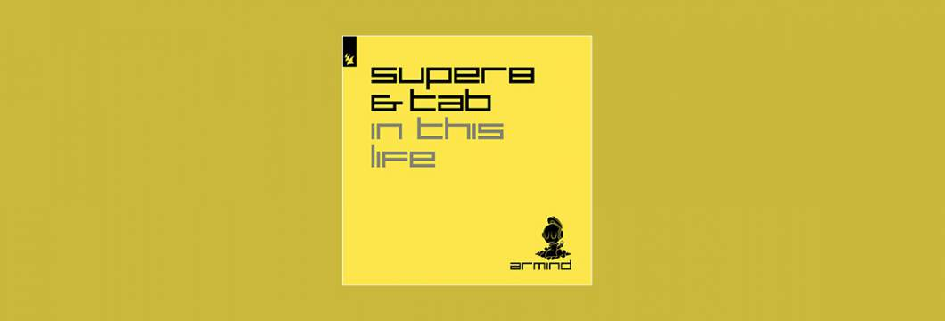 Out Now On ARMIND: Super8 & Tab – In This Life
