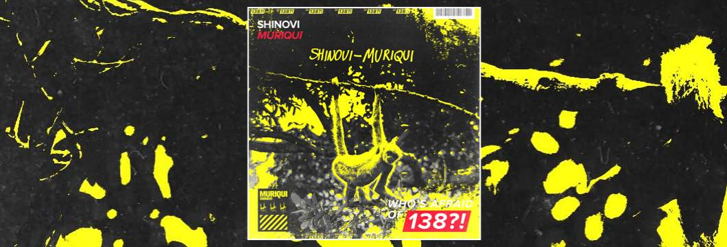 OUT NOW on WAO138?!: Shinovi – Muriqui