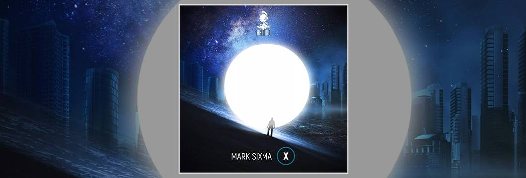 OUT NOW on ARMIND: Mark Sixma – X