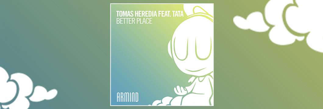 OUT NOW on ARMIND: Tomas Heredia feat. TATA – Better Place