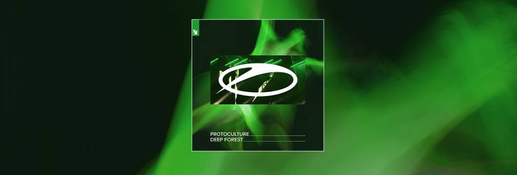 Out Now On A STATE OF TRANCE: Protoculture – Deep Forest