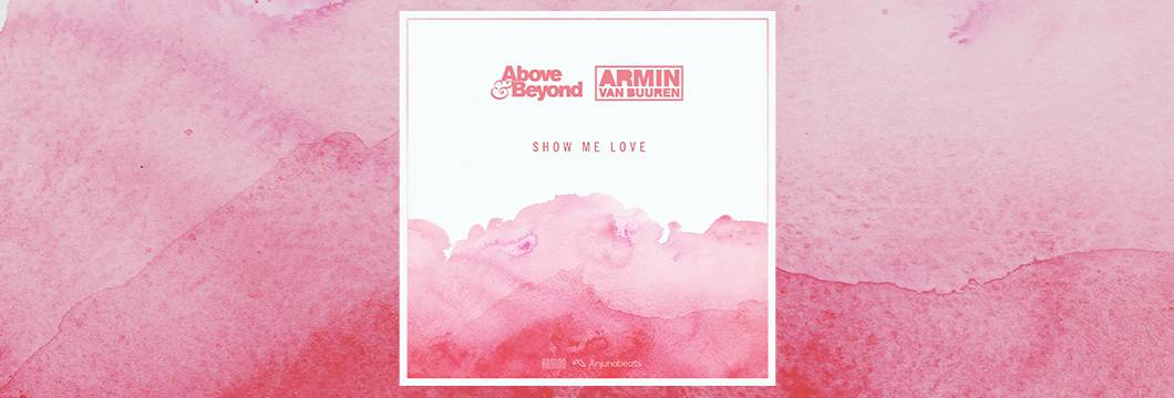 Above & Beyond and Armin van Buuren thrill fans with long-awaited, first-ever collab: 'Show Me Love'