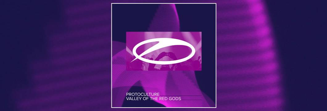 OUT NOW on ASOT: Protoculture – Valley Of The Red Gods