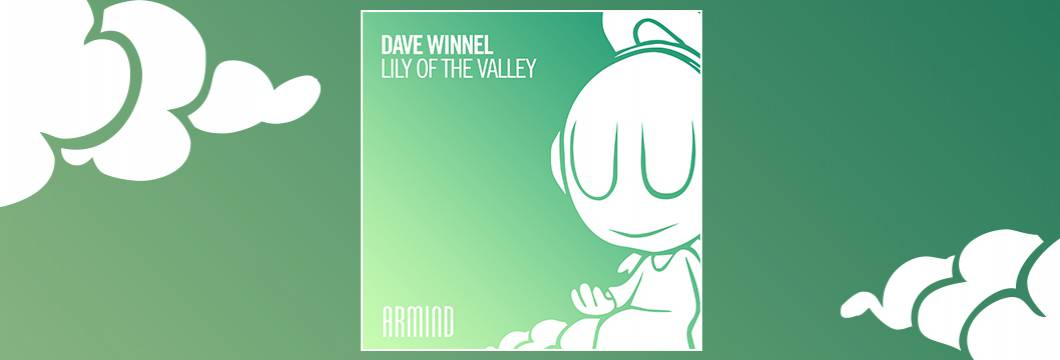 OUT NOW on ARMIND: Dave Winnel – Lily Of The Valley