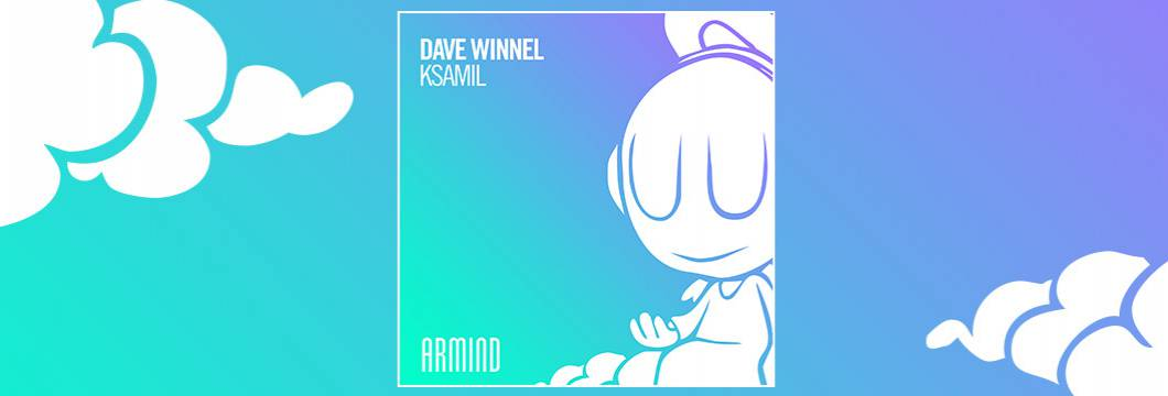 OUT NOW on ARMIND: Dave Winnel – Ksamil