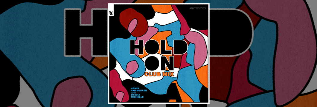 Out Now On ARMIND: Armin van Buuren & Davina Michelle – Hold On (Club Mix)