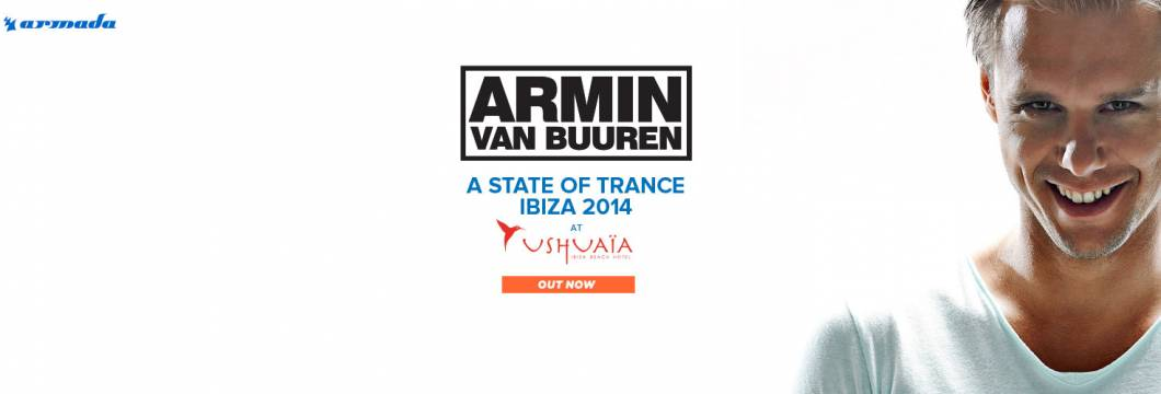 Out Now: Armin van Buuren's 'A State Of Trance at Ushuaia, Ibiza 2014'