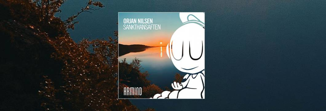 Out Now On ARMIND: Orjan Nilsen – Sankthansaften