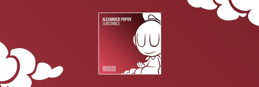 OUT NOW on ARMIND: Alexander Popov – Substance