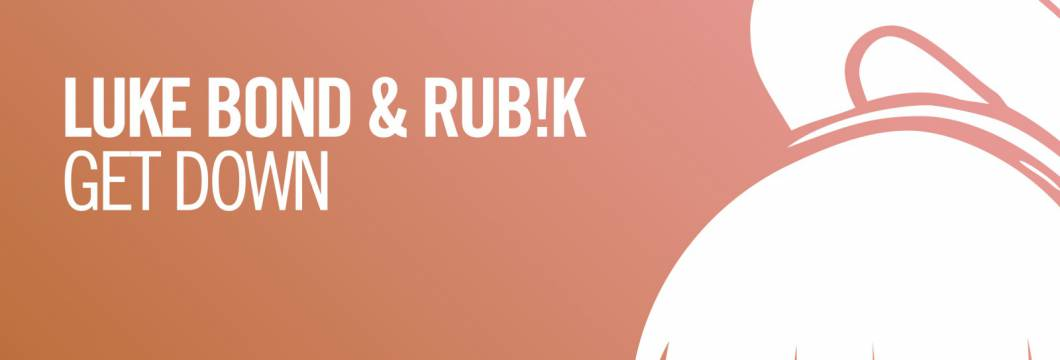 Out Now On ARMIND: Luke Bond & Rub!k – Get Down