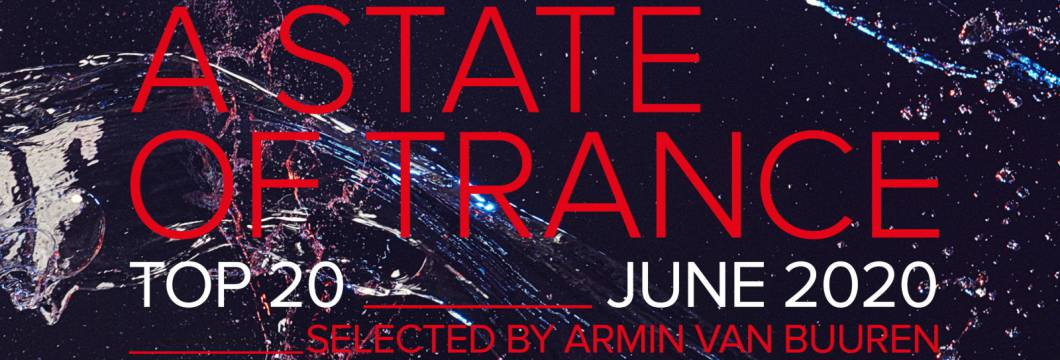 Out Now: A State Of Trance Top 20 – June 2020 (Selected by Armin van Buuren)