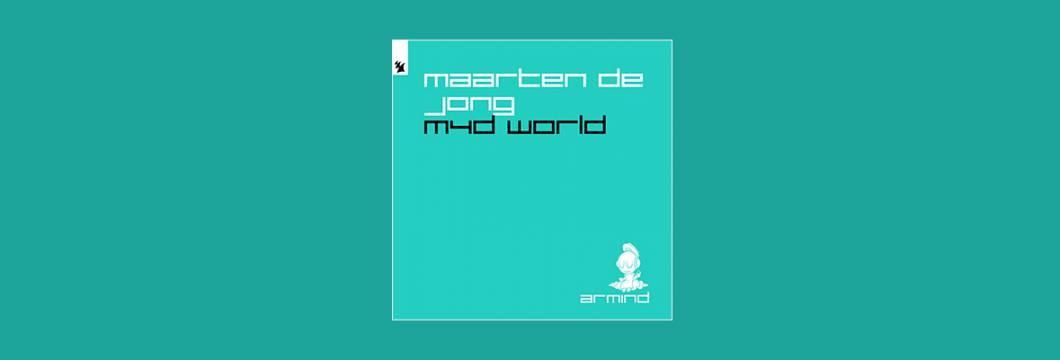 Out Now On ARMIND: Maarten de Jong – M4D World