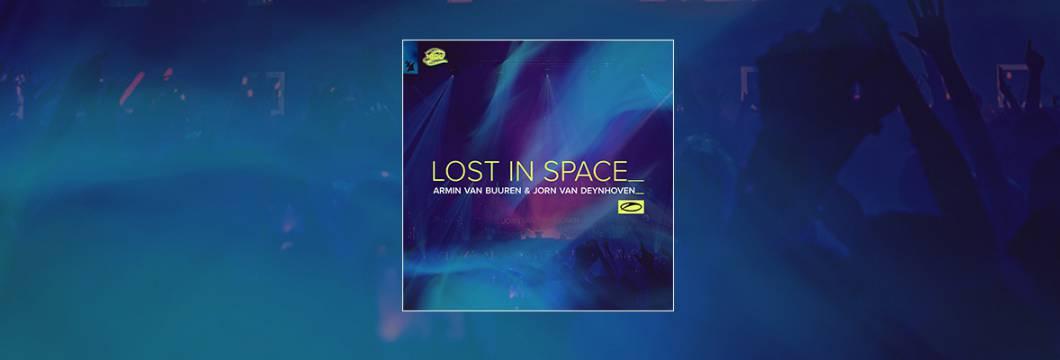 Out Now On A STATE OF TRANCE: Armin van Buuren & Jorn van Deynhoven – Lost In Space