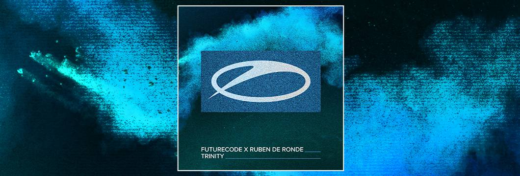 OUT NOW on ASOT: FUTURECODE X Ruben de Ronde – Trinity