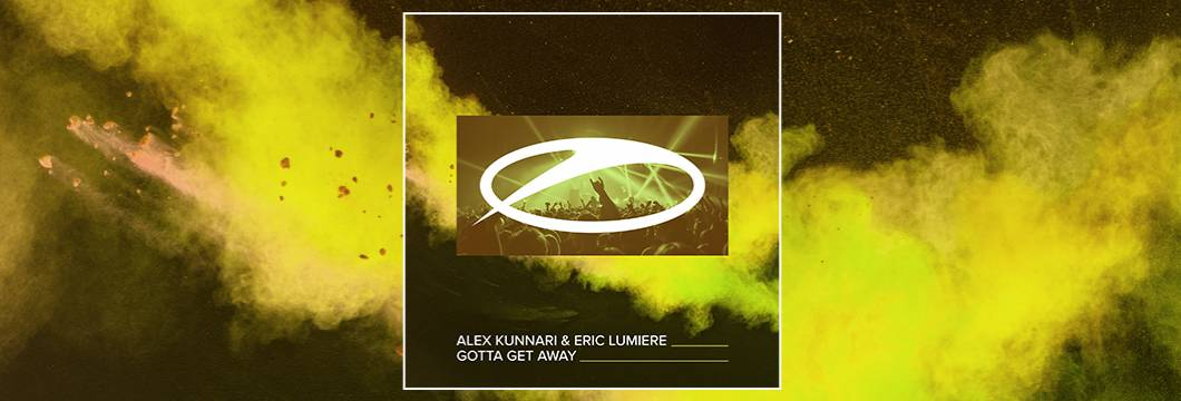 OUT NOW on ASOT: Alex Kunnari & Eric Lumiere – Gotta Get Away