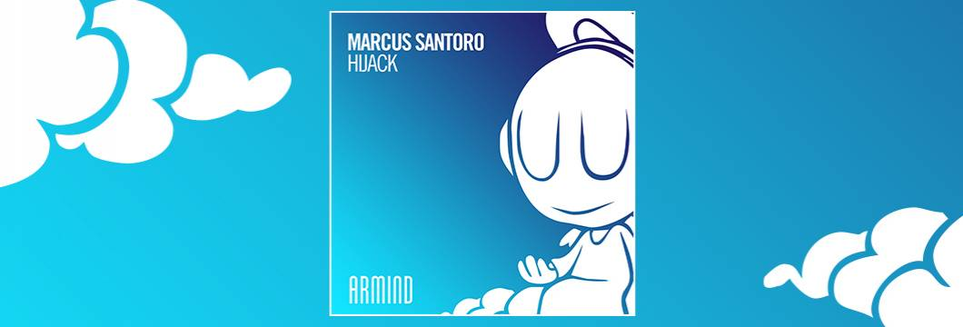OUT NOW on ARMIND: Marcus Santoro – Hijack