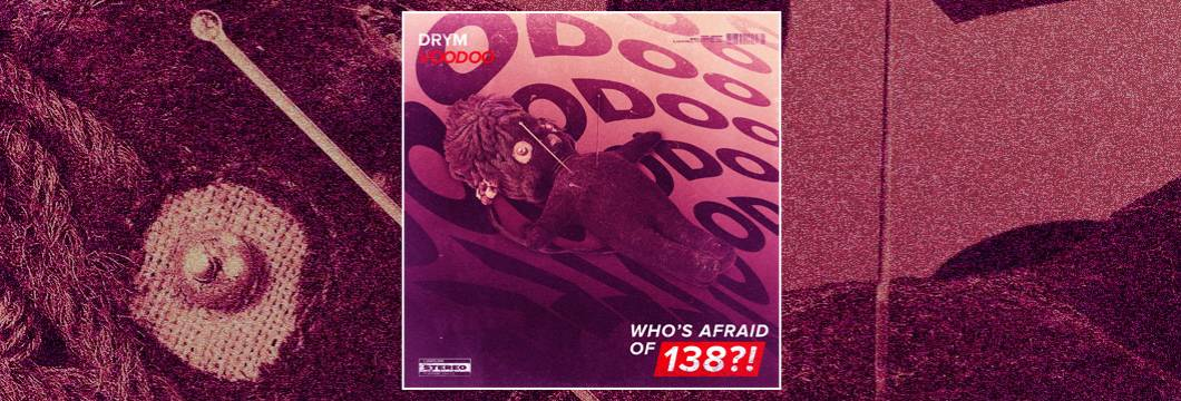 OUT NOW on WAO138?!: DRYM – Voodoo