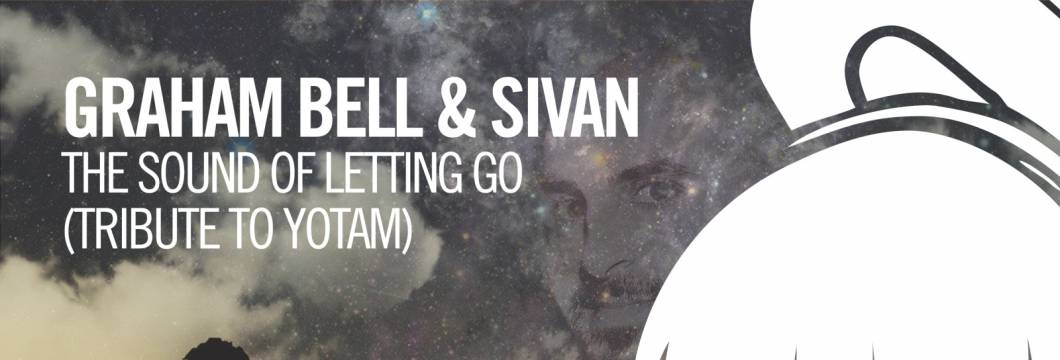 Out Now On ARMIND: Graham Bell & SIVAN – The Sound Of Letting Go (Tribute To Yotam)