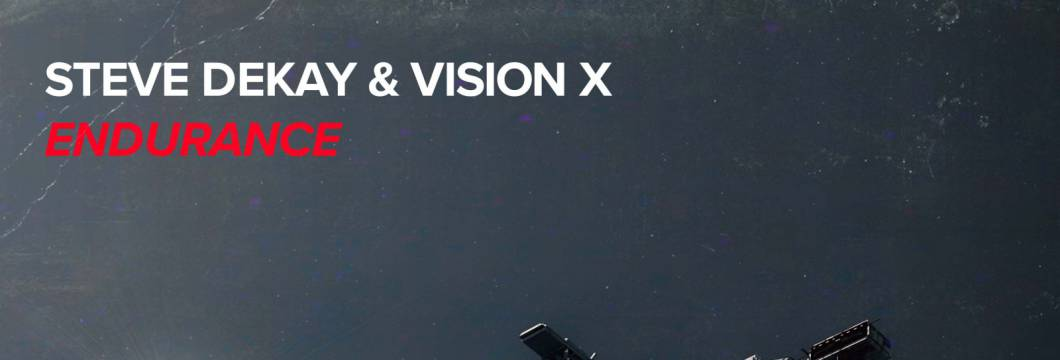 Out Now On WHO'S AFRAID OF 138?!: Steve Dekay & Vision X – Endurance