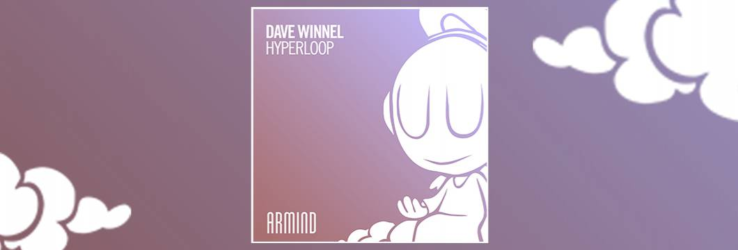 OUT NOW on ARMIND: Dave Winnel – Hyperloop