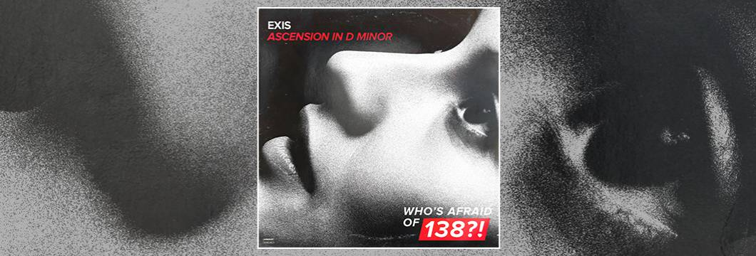 OUT NOW on WAO138?!: Exis – Ascension In D Minor