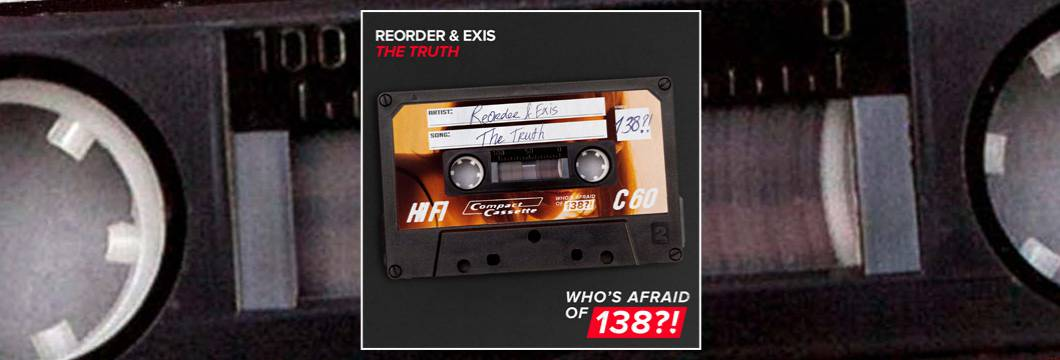 OUT NOW on WAO138?!: ReOrder & Exis – The Truth