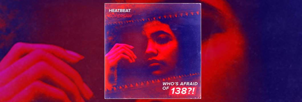 OUT NOW on WAO138?!: Heatbeat – Supersaw