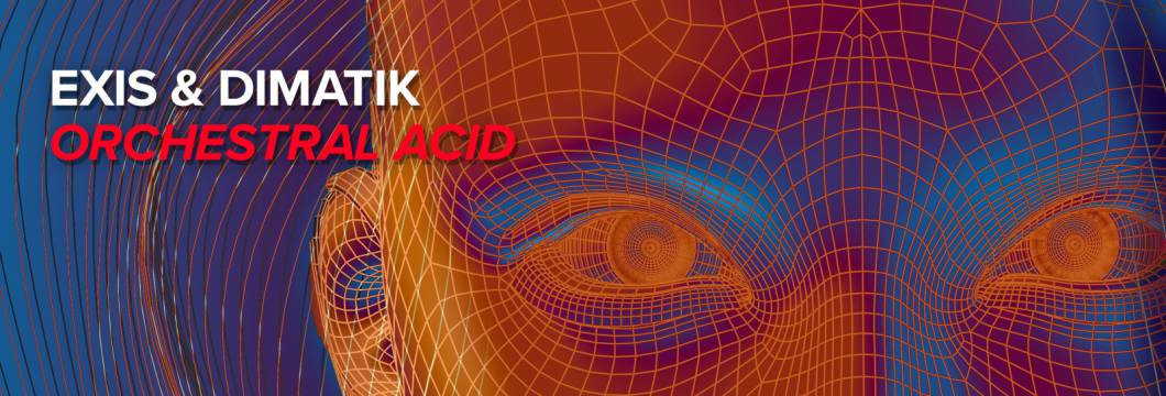 Out Now On WHO'S AFRAID OF 138?!: Exis & Dimatik – Orchestral Acid