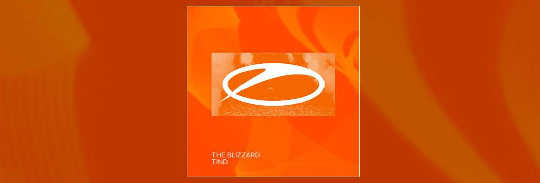 OUT NOW on ASOT: The Blizzard – Tind