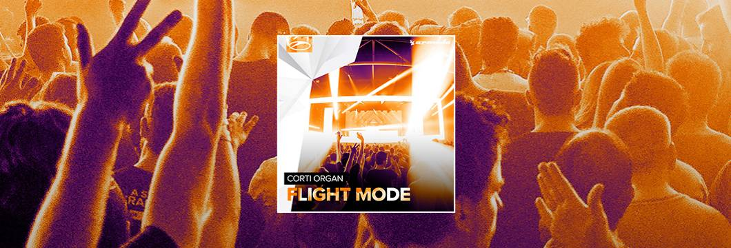 OUT NOW on ASOT: Corti Organ – Flight Mode