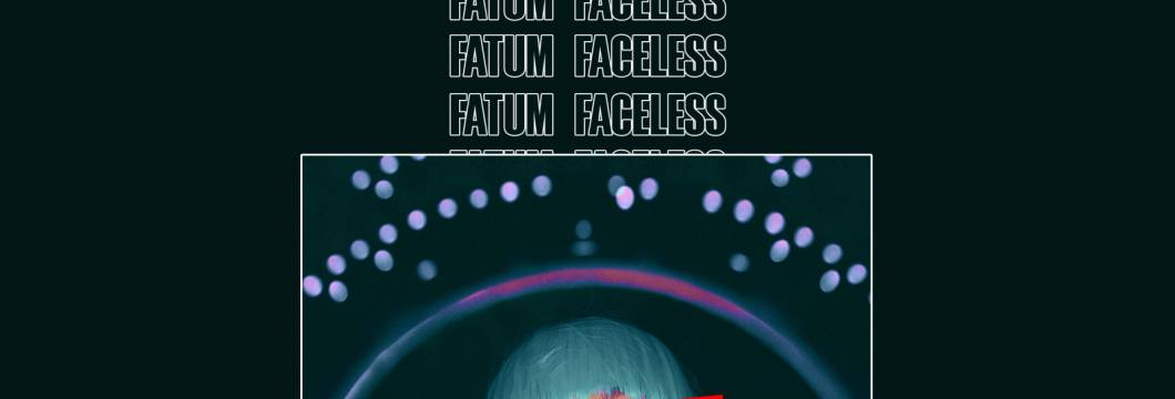 Out Now On ARMIND: Fatum – Faceless